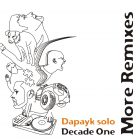Dapaky solo Decade One – More Remixes