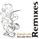 Dapayk solo Decade One – Remixes