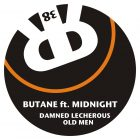 Butane ft. Midnight Damned Lecherous Old Men