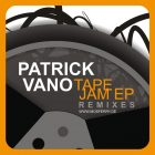 Patrick Vano Tape Jam Remixes
